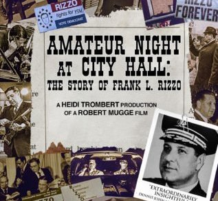 AMATEUR NIGHT AT CITY HALL: THE STORY OF FRANK L. RIZZO 7