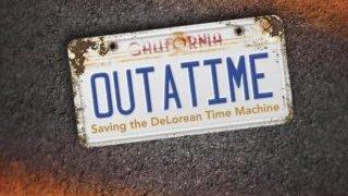 OUTATIME: SAVING THE DELOREAN TIME MACHINE 47