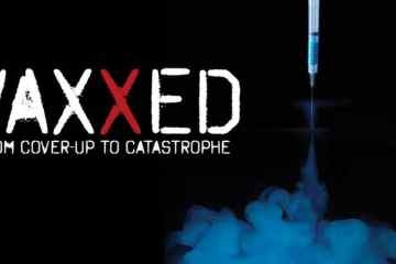 VAXXED: FROM COVER-UP TO CATASTROPHE 13