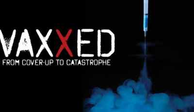 VAXXED: FROM COVER-UP TO CATASTROPHE 5