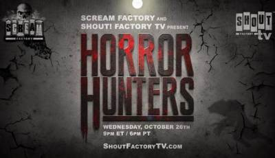 "New Original Series 'Horror Hunters"" to Debut via Shout! Factory TV October 26 2"