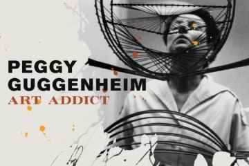 PEGGY GUGGENHEIM: ART ADDICT 23