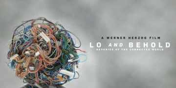 LO AND BEHOLD: REVERIES OF THE CONNECTED WORLD 5