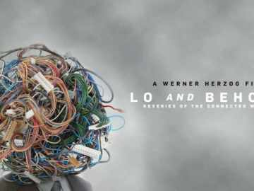 LO AND BEHOLD: REVERIES OF THE CONNECTED WORLD 56