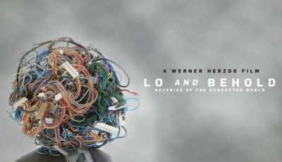 LO AND BEHOLD: REVERIES OF THE CONNECTED WORLD 9