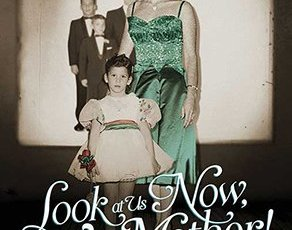 LOOK AT US NOW, MOTHER! 8