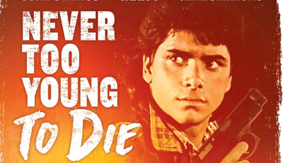 NEVER TOO YOUNG TO DIE 7