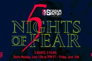 Scream Factory Presents '5 Nights of Fear' with Nightly Screenings on Shout! Factory TV 8