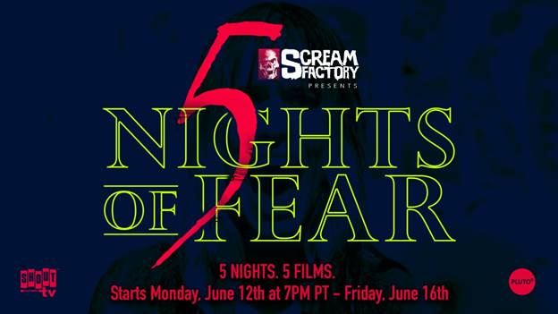 Scream Factory Presents '5 Nights of Fear' with Nightly Screenings on Shout! Factory TV 3
