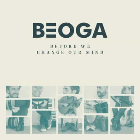 BEOGA - BEFORE WE CHANGE OUR MIND 1