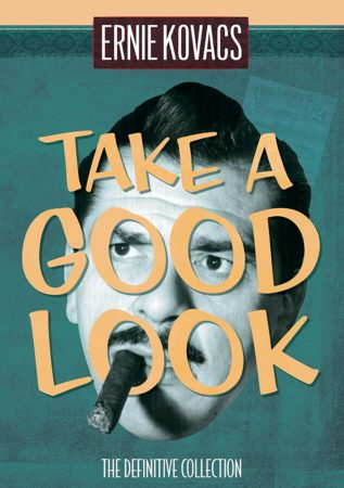 ERNIE KOVACS: TAKE A GOOD LOOK - THE DEFINITIVE COLLECTION 1