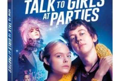 How to Talk to Girls at Parties arrives on Blu-ray™ (plus Digital) and DVD 8/14 19