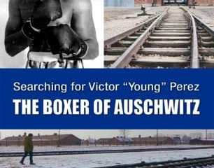 SEARCHING FOR VICTOR 'YOUNG' PEREZ: THE BOXER OF AUSCHWITZ 19