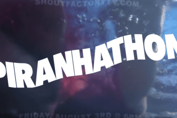Shout! Factory TV & Twitch to Host 24-Hour 'Piranhathon' Livestream Event for Film's 40th Anniversary 8