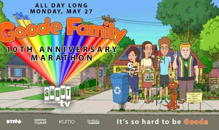 Shout! Factory TV Presents 'The Goode Family:' 10th Anniversary Marathon Livestream this Memorial Day 3
