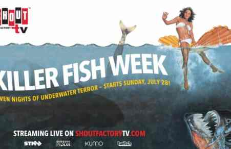 Shout! Factory TV Presents 'Killer Fish Week' Week-long Livestream Beginning July 28 11