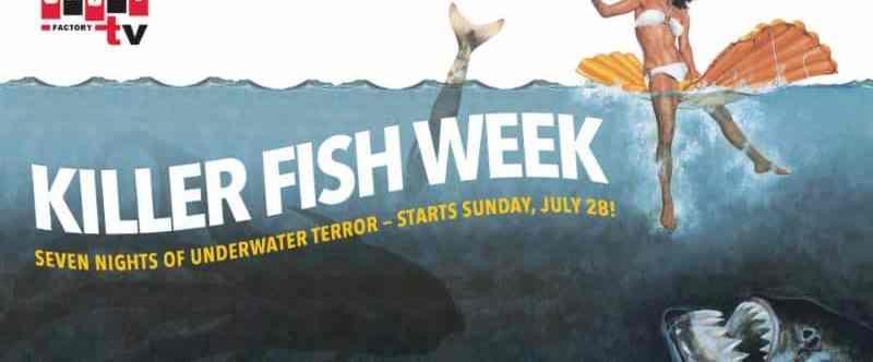 Shout! Factory TV Presents 'Killer Fish Week' Week-long Livestream Beginning July 28 15