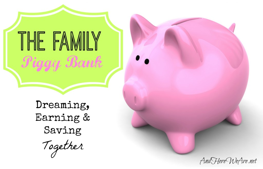 the family piggy bank