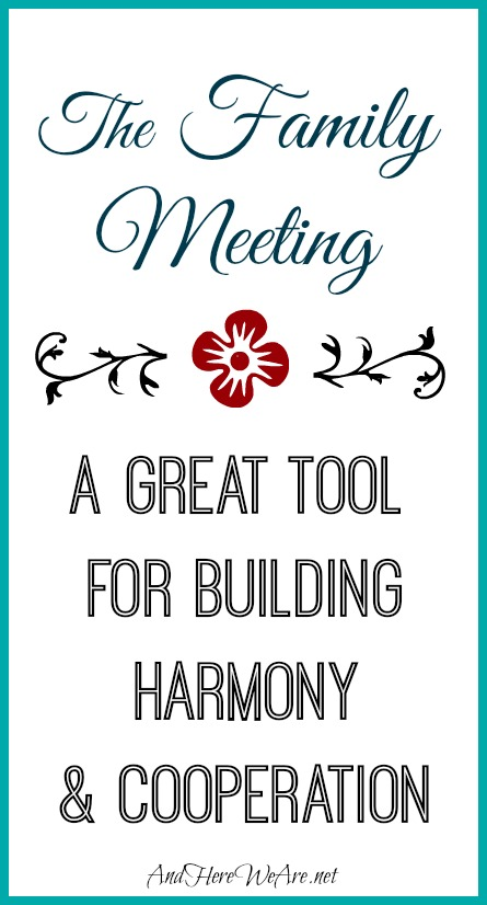 The Family Meeting A Great Tool for Building Harmony & Cooperation  And Here We Are...