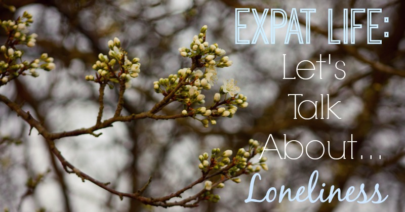 Expat Life Let's Talk About Loneliness