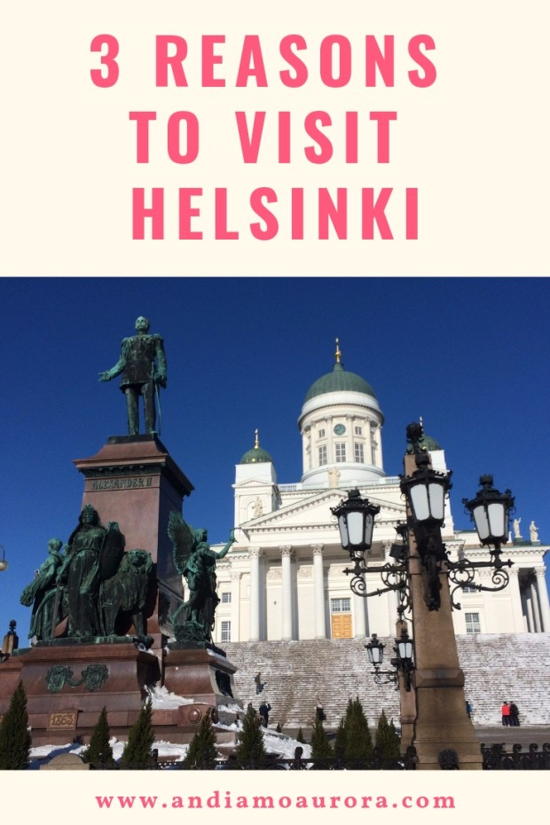 3 reasons to visit helsinki, finland