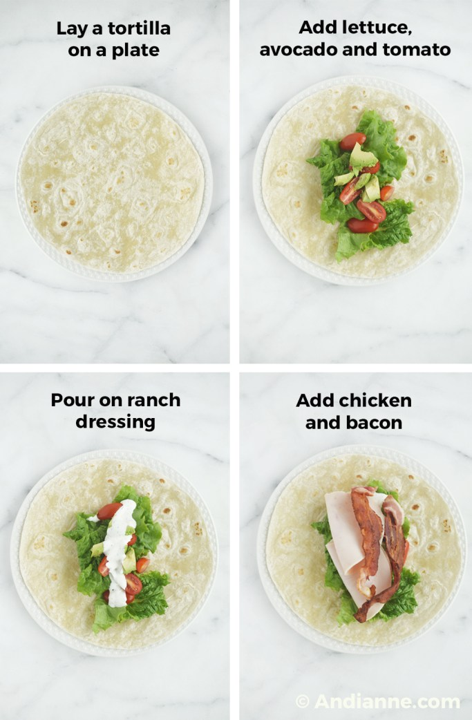chicken bacon ranch wrap assembly photos: adding ingredients one at a time to a flat tortilla.