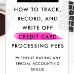How to Track, Record, and Write Off Credit Card Processing Fees