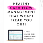 Healthy Cash Flow Management That Won't Freak You Out!