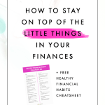 How to Stay on Top of the Little Things in Your Finances