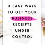 3 Easy Ways to Get Your Business Receipts Under Control