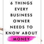 6 Things Every Business Owner Needs to Know About Money