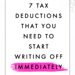 7 Tax Deductions That You Need to Start Writing Off Immediately