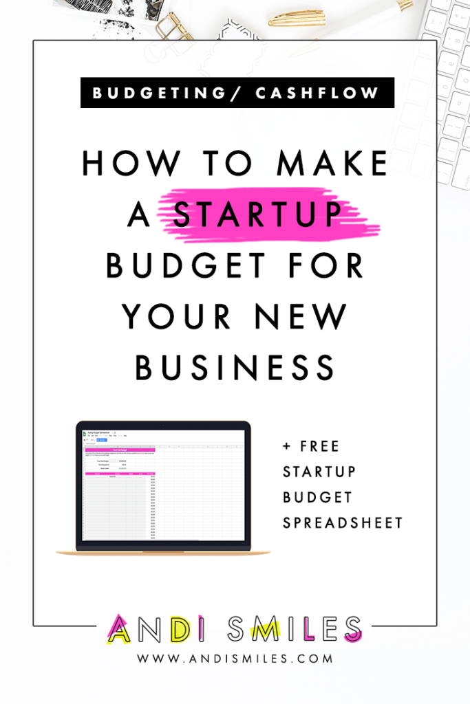 how to make a startup budget for your new business andi smiles