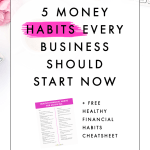 5 Money Habits Every Business Should Start Now