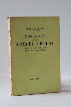 Mon Amitié avec Marcel Proust (Souvenirs et lettres inédites)