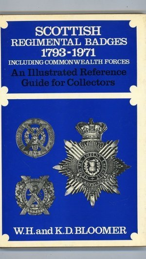 Scottish Regimental Badges 1793-1971 Including Commonwealth Forces