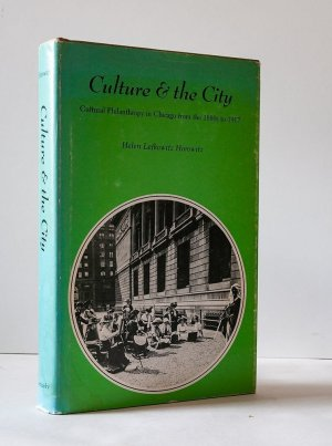 Culture and the City: Cultural Philanthropy in Chicago from the 1880s to 1917