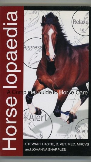 Horselopaedia: A Complete Guide to Horse Care