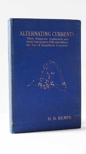 Alternating Currents. Their Elements Explained, and Their Calculations Effected Without the Use of Hyberbolic Functions.