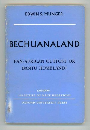 Bechuanaland. Pan-African Outpost or Bantu Homeland?
