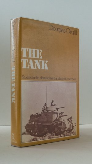 The Tank. Studies in the Development and Use of a Weapon