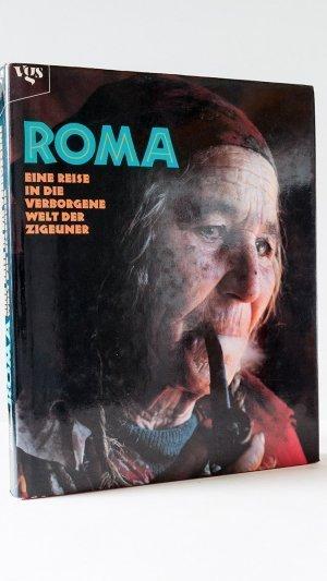 Roma: Eine Reise in Die Verborgene Welt Der Zigeuner