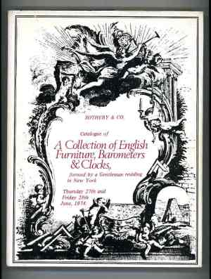 Catalogue of A Collection of English Furniture, Barometers & Clocks Formed By a Gentleman Residing in New York