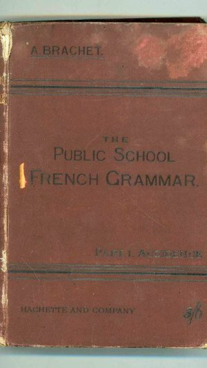 The Public School French Grammar. Part I – Accidence