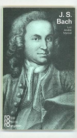 Johann Seastian Bach in Selbstzeugnissen und Bilddokumenten