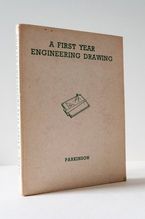 A First Year Engineering Drawing. Covering the First Year National Certificate Course in Mechanical Engineering
