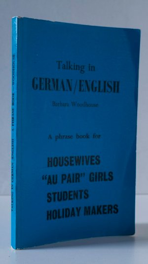 """Talking in German/English: A Phrase Book for Housewives, """"Au Pair"""" Girls, Students, Holiday Makers"""