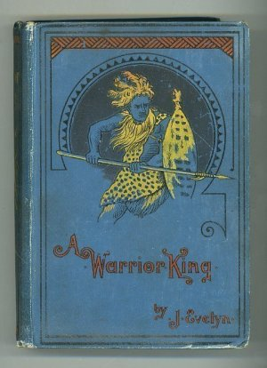 A Warrior King: The Story of a Boy's Adventure in Africa