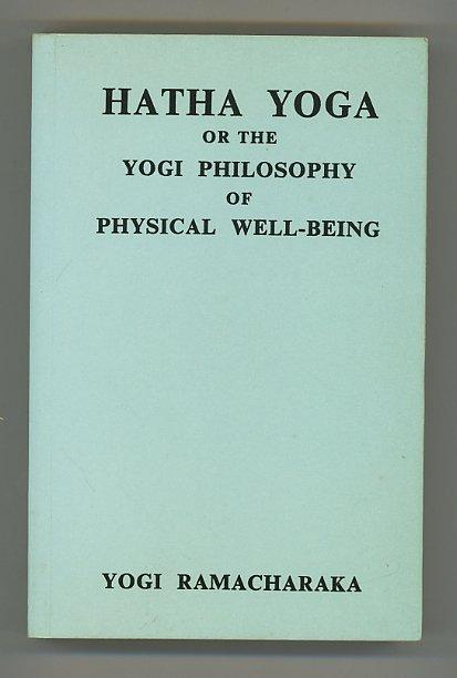 Hatha Yoga or the Yogi Philosophy