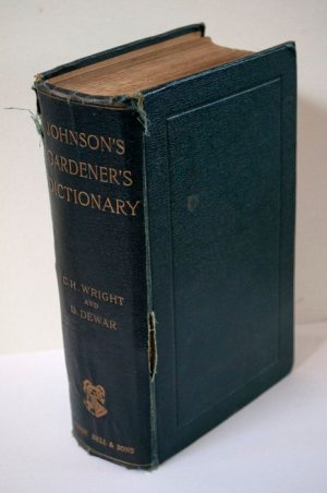 Johnson's Gardener's Dictionary: A New Edition Thoroughly Revised and Considerably Enlarged